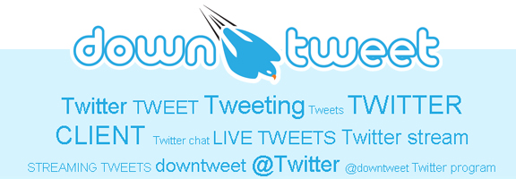 Downtweet.com – Live Twitter Stream Web Application