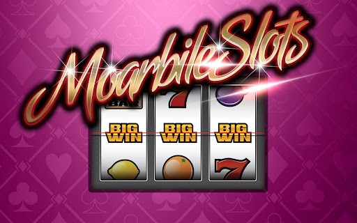 Moarbile Slots – Gambling is a Game !