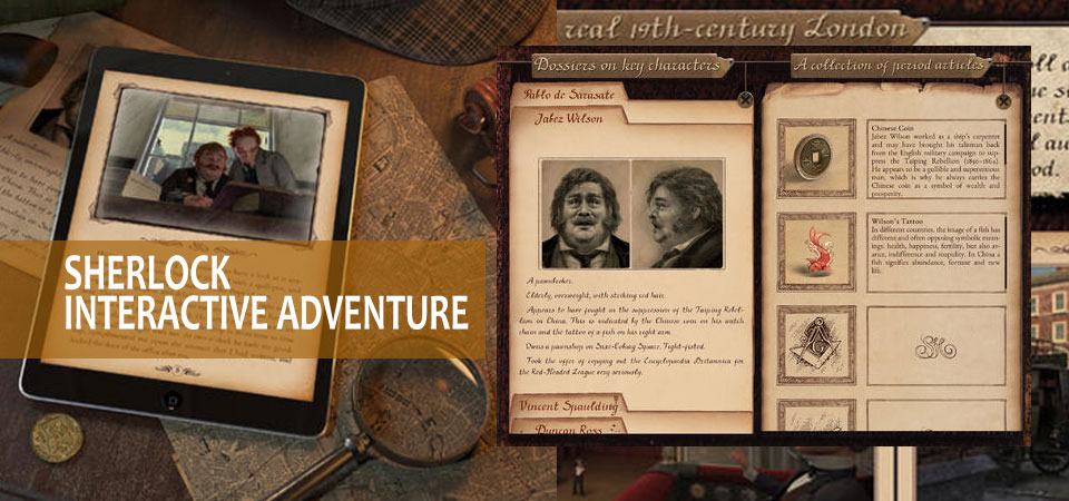 SHERLOCK: INTERACTIVE ADVENTURE – WATCH THE MYSTERY UNFOLD :: Who isn't a fan of Sir Arthur Conan Doyle's Sherlock Holmes! He is probably the most popular character from a ...