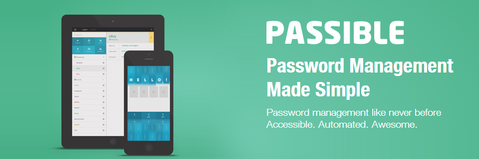 PASSIBLE PASSWORD MANAGER – A SAFE HIDEOUT FOR YOUR SECRETS :: Passwords were meant to be a device that could keep your personal interests in a safe locker so that nobody ...