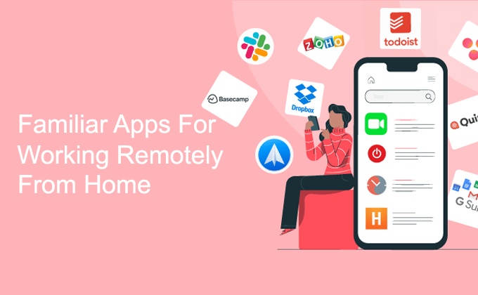 Familiar Apps for Working Remotely from Home