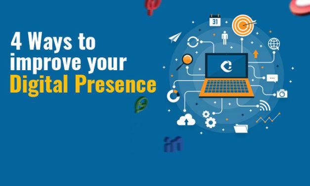4 Ways to Improve Your Digital Presence